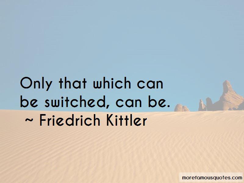 Friedrich Kittler Quotes