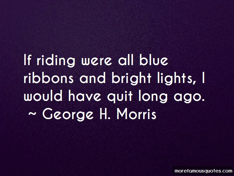 George H. Morris Quotes Pictures 4