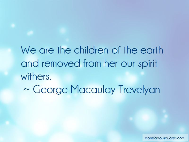 George Macaulay Trevelyan Quotes Pictures 2
