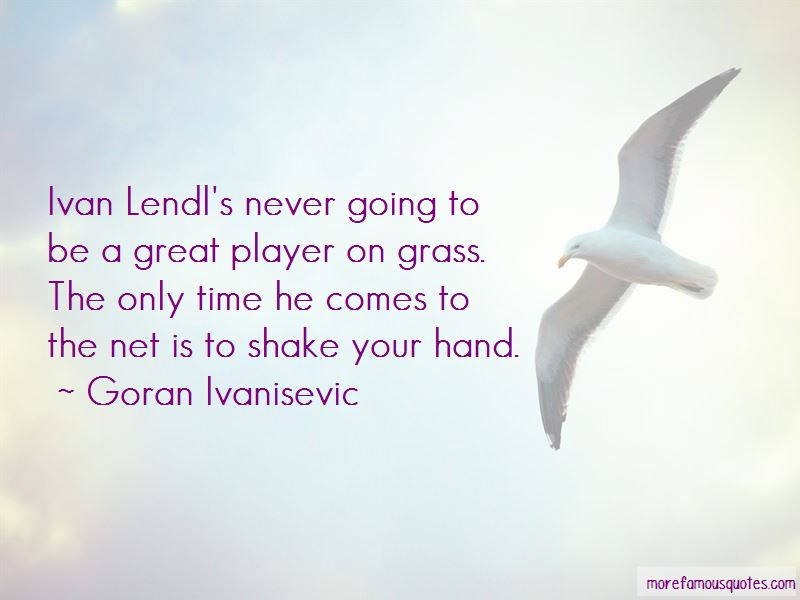 Goran Ivanisevic Quotes Pictures 2