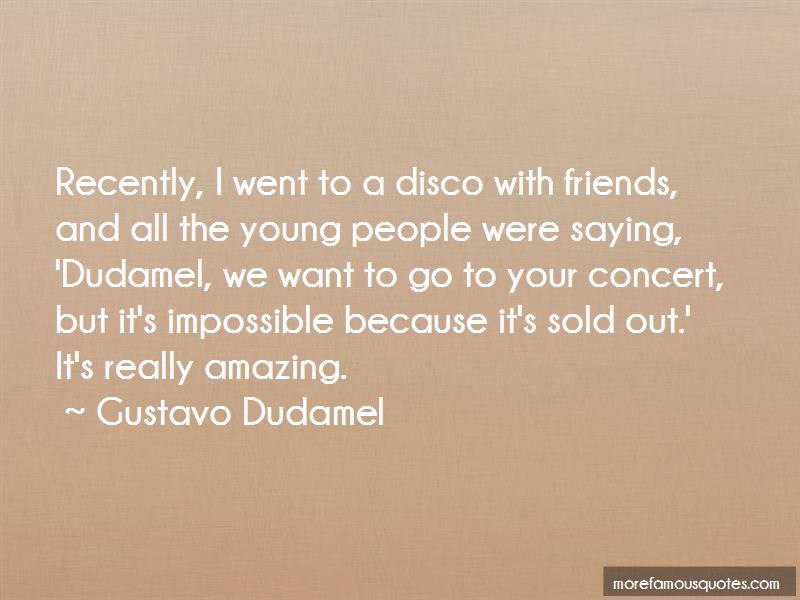 Gustavo Dudamel Quotes Pictures 4