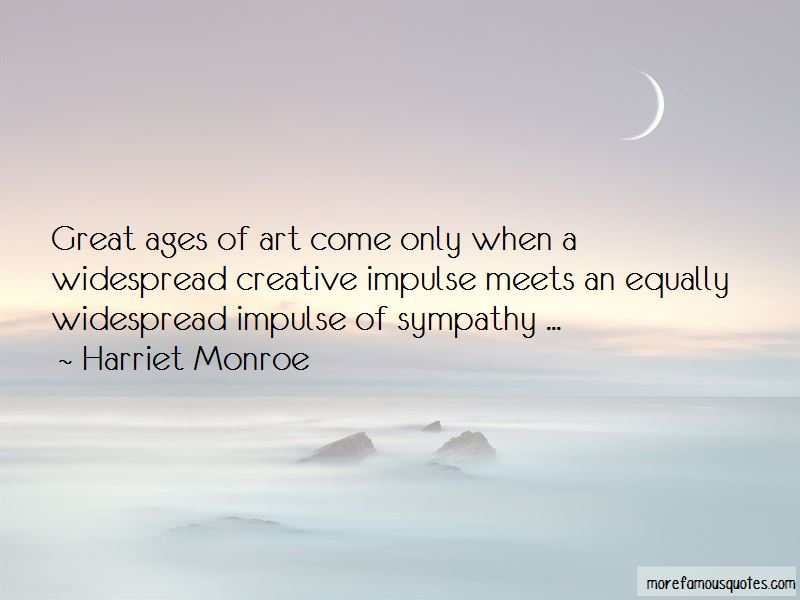 Harriet Monroe Quotes Pictures 3