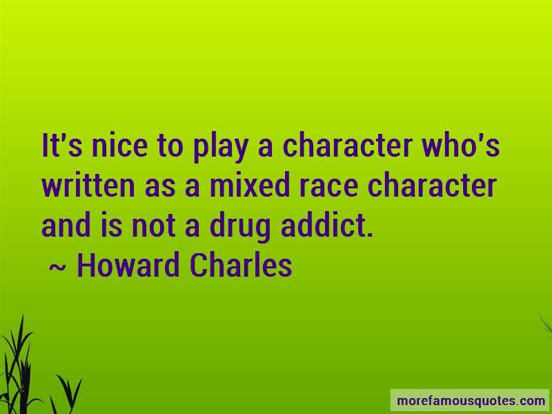Howard Charles Quotes