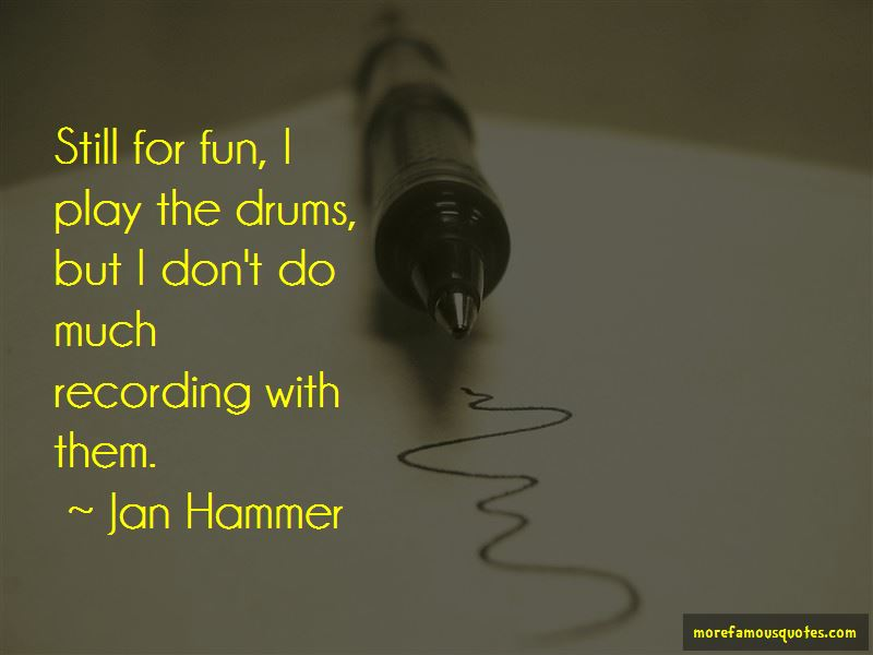 Jan Hammer Quotes Pictures 4