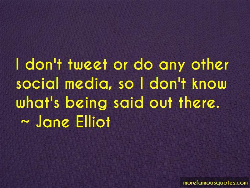 Jane Elliot Quotes Pictures 3