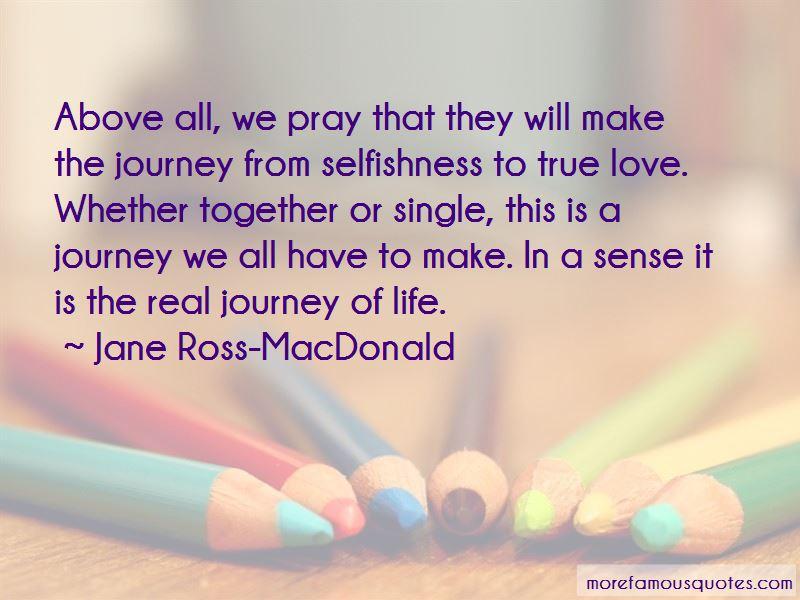Jane Ross-MacDonald Quotes