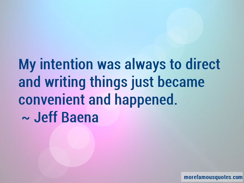 Jeff Baena Quotes Pictures 3