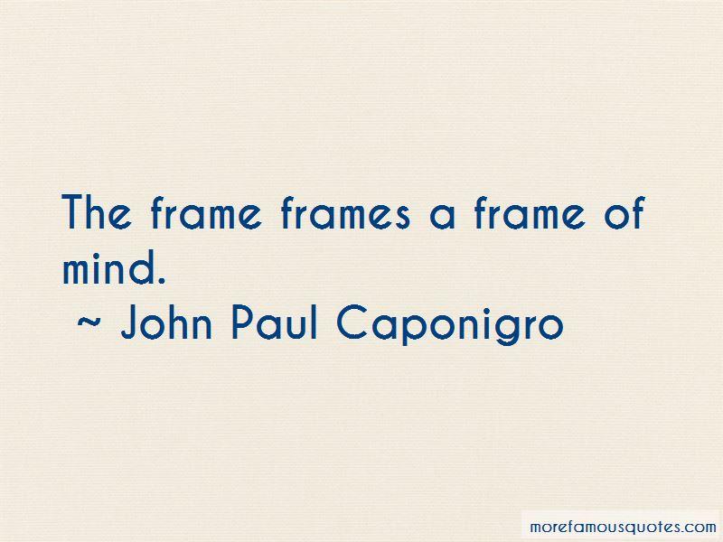 John Paul Caponigro Quotes Pictures 2