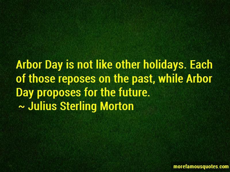 Julius Sterling Morton Quotes