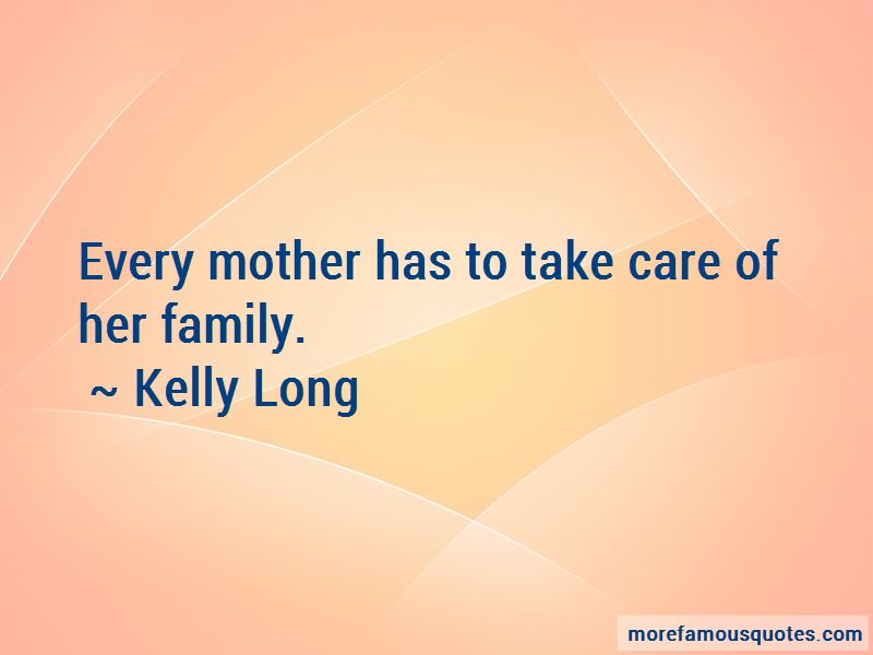 Kelly Long Quotes Pictures 3