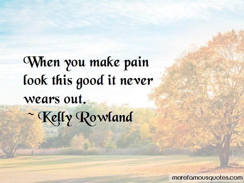 Kelly Rowland Quotes Pictures 3