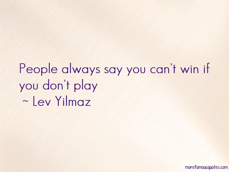Lev Yilmaz Quotes