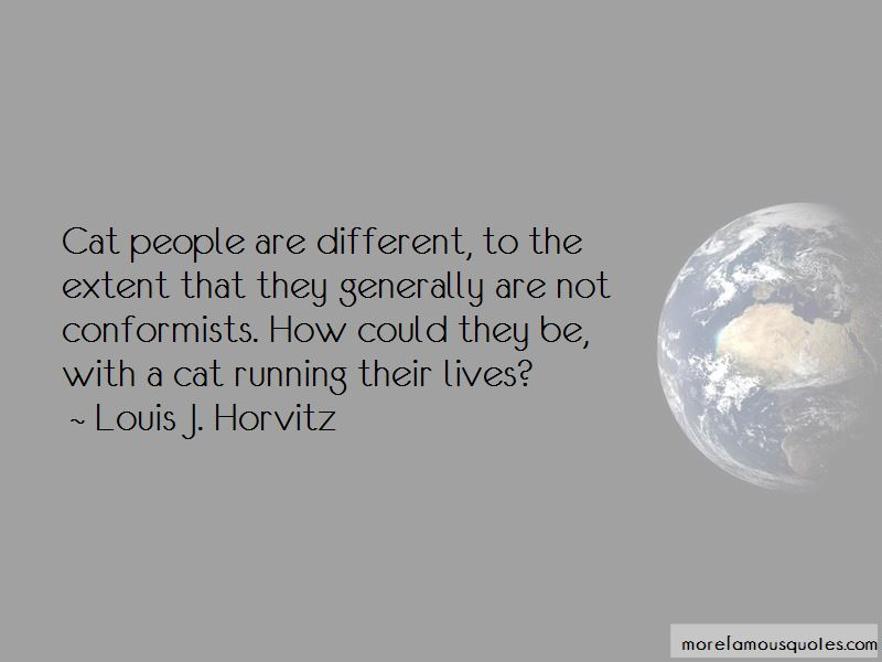 Louis J. Horvitz Quotes