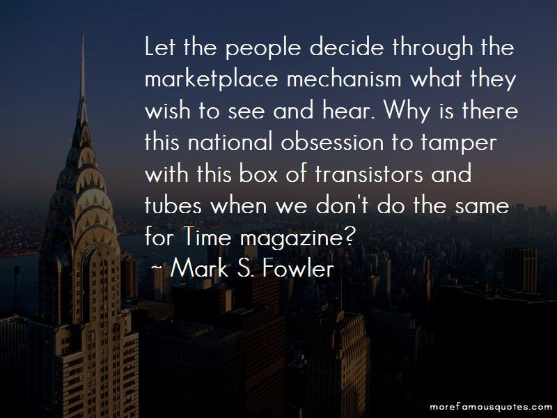 Mark S. Fowler Quotes Pictures 3