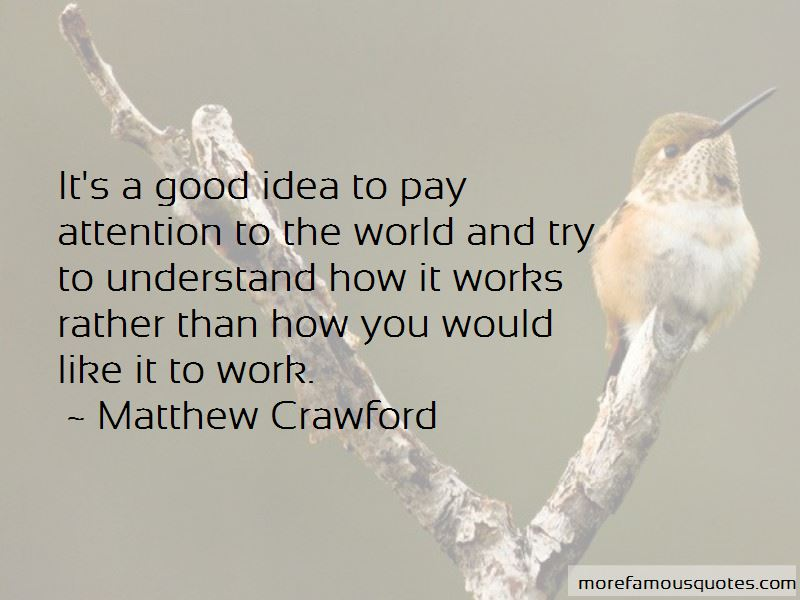 Matthew Crawford Quotes Pictures 2