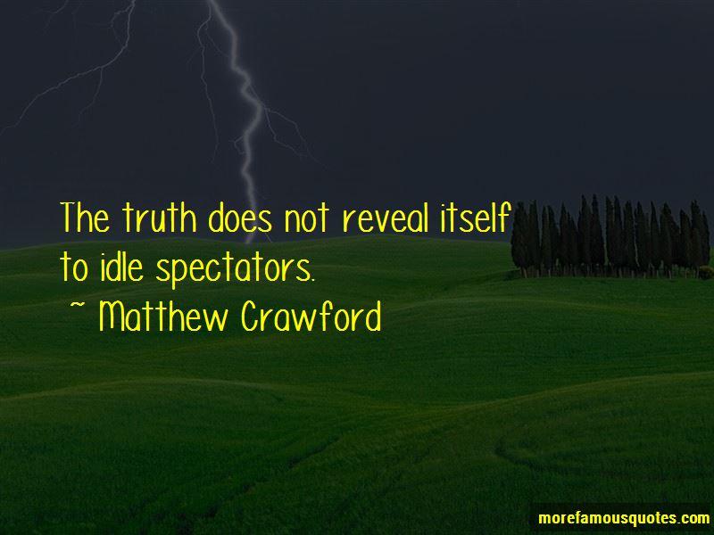 Matthew Crawford Quotes
