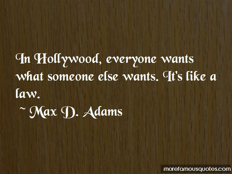 Max D. Adams Quotes Pictures 3