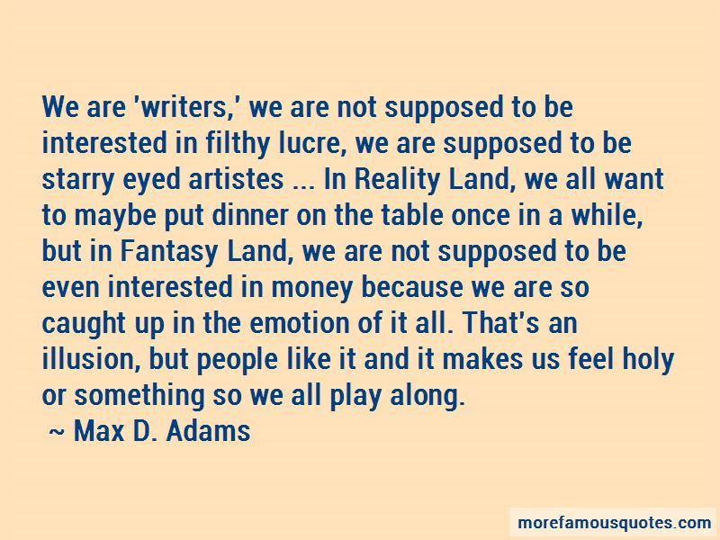 Max D. Adams Quotes Pictures 4