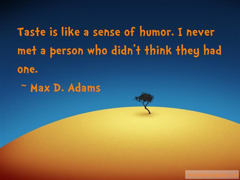 Max D. Adams Quotes