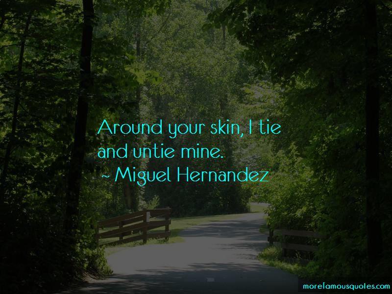 Miguel Hernandez Quotes