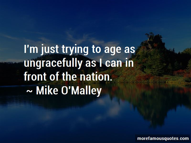 Mike O'Malley Quotes Pictures 3