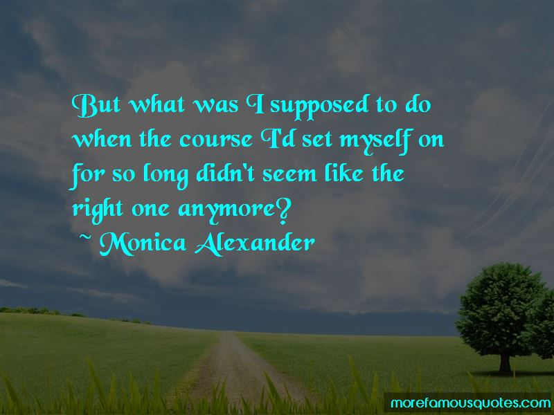 Monica Alexander Quotes