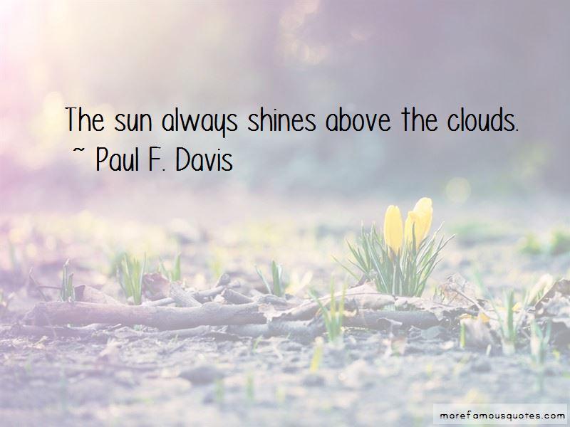 Paul F. Davis Quotes Pictures 3