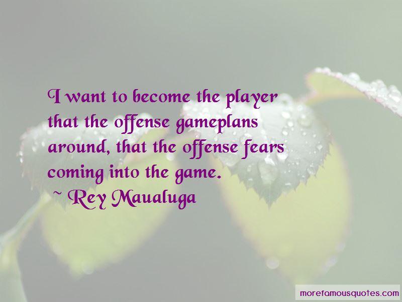 Rey Maualuga Quotes