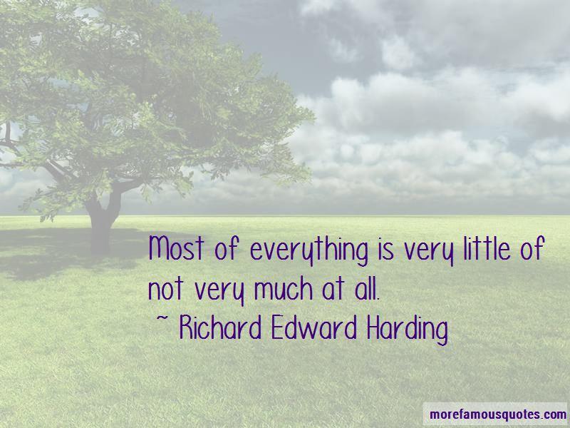 Richard Edward Harding Quotes