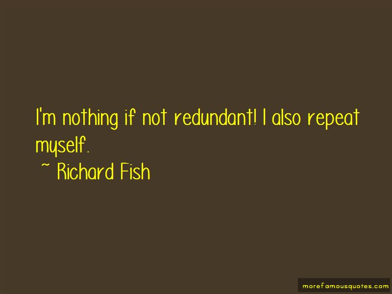 Richard Fish Quotes Pictures 2