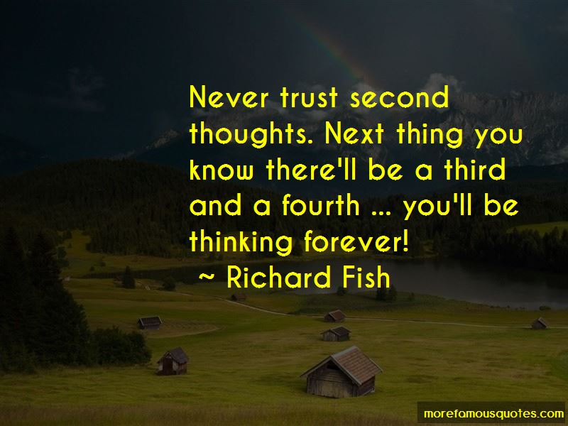 Richard Fish Quotes Pictures 3