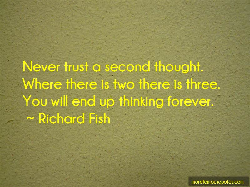 Richard Fish Quotes Pictures 4