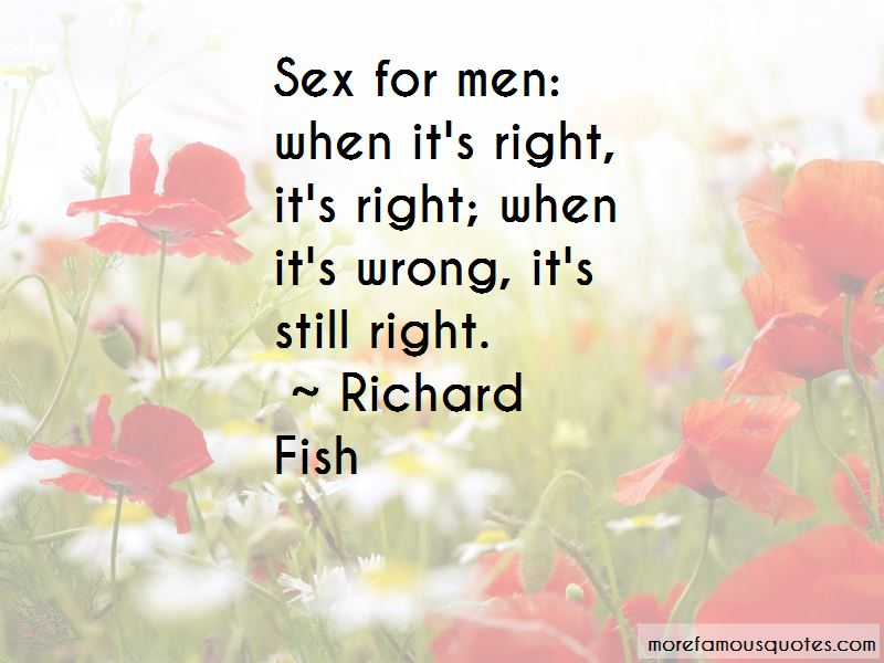 Richard Fish Quotes