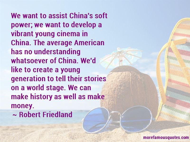 Robert Friedland Quotes