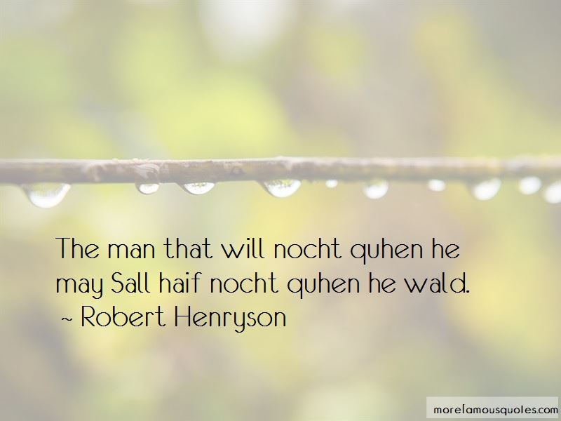 Robert Henryson Quotes Pictures 4