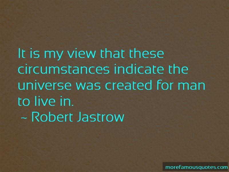 Robert Jastrow Quotes