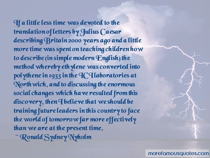 Ronald Sydney Nyholm Quotes