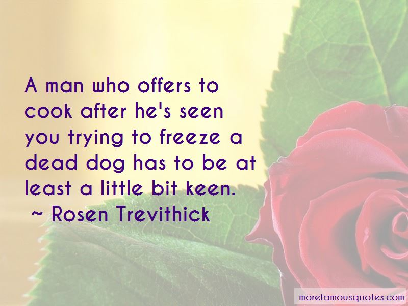 Rosen Trevithick Quotes Pictures 2