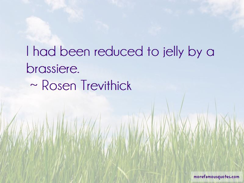 Rosen Trevithick Quotes Pictures 3
