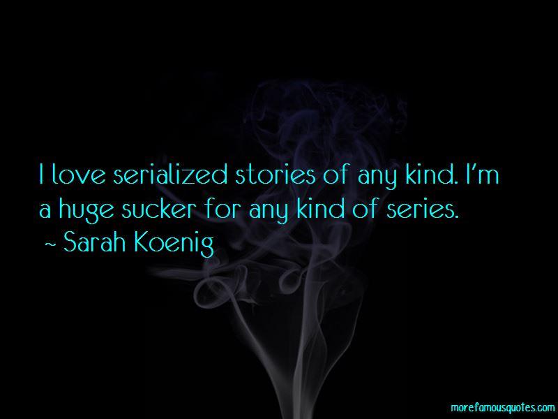 Sarah Koenig Quotes