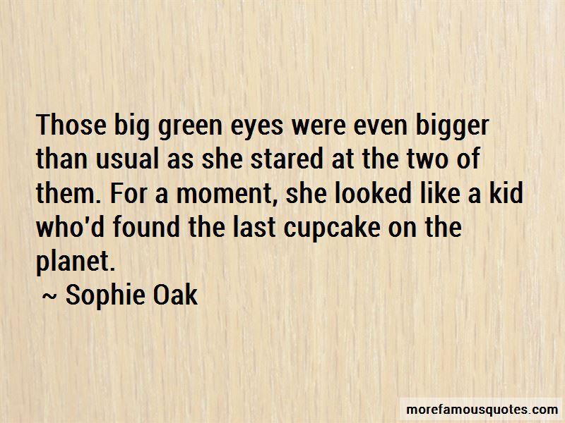 Sophie Oak Quotes Pictures 4