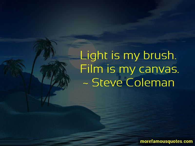 Steve Coleman Quotes Pictures 3