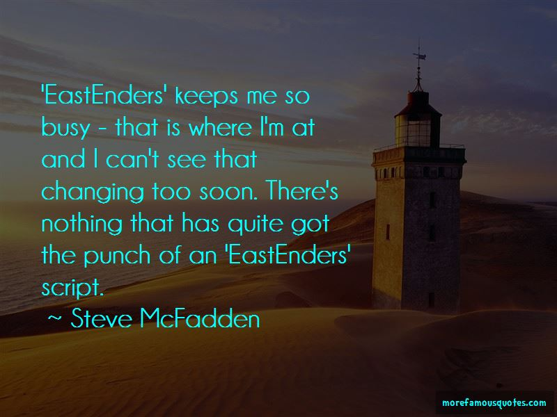 Steve McFadden Quotes Pictures 4
