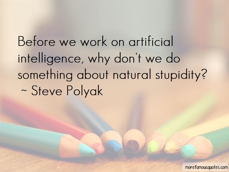 Steve Polyak Quotes