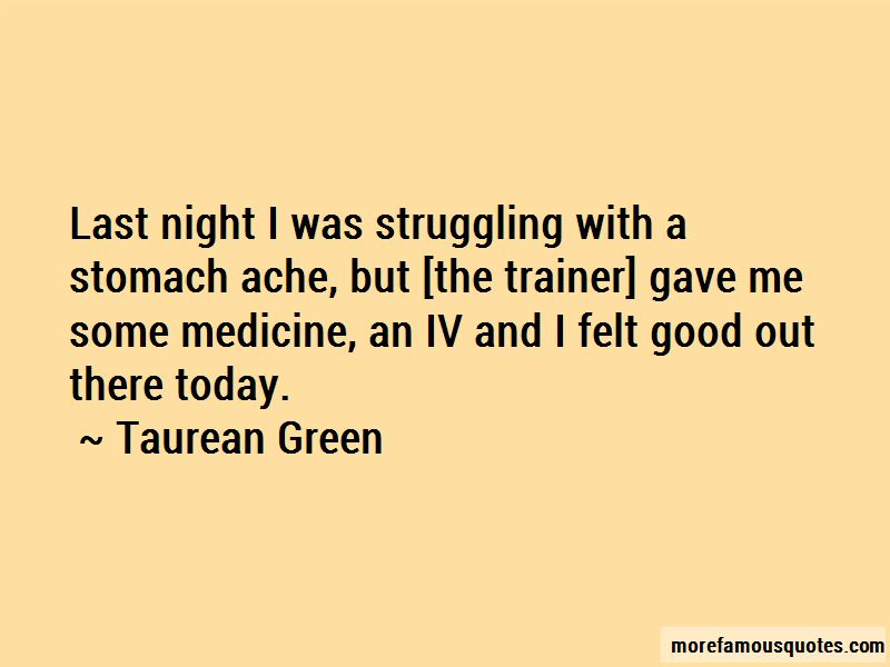 Taurean Green Quotes
