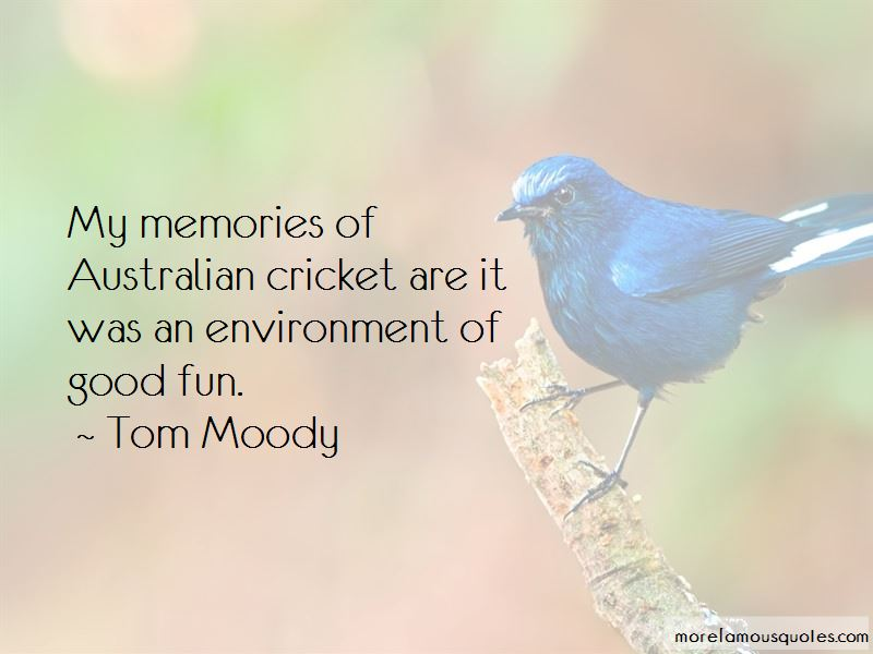 Tom Moody Quotes