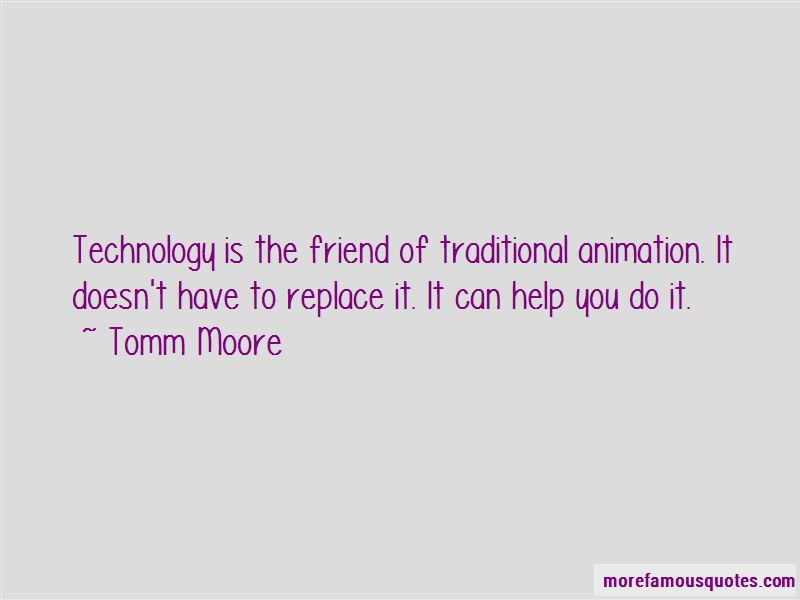 Tomm Moore Quotes Pictures 2