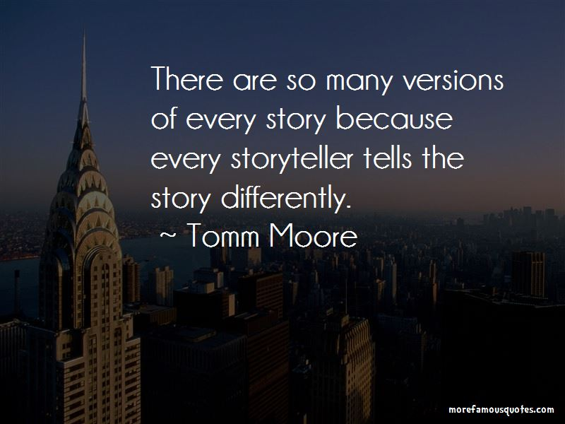 Tomm Moore Quotes Pictures 4