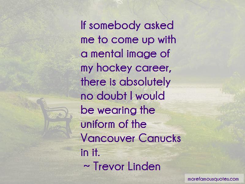 Trevor Linden Quotes