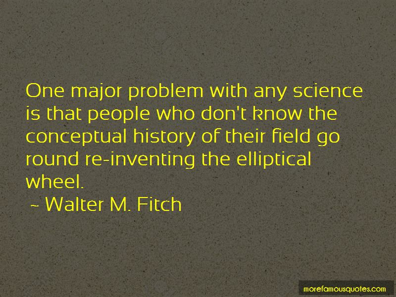 Walter M. Fitch Quotes